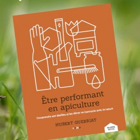 GUERRIAT Hubert Etre performant en apiculture 2° edition