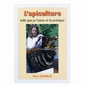 GATINEAU Marc -  L'Apiculture telle que je l'aime…